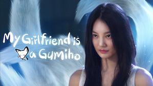 My Girlfriend Is a Gumiho